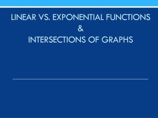 Linear vs. exponential functions & intersections of graphs