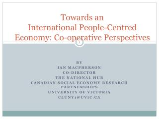 Towards an International People-Centred Economy: Co-operative Perspectives