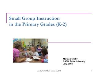 Small Group Instruction  in the Primary Grades K-2