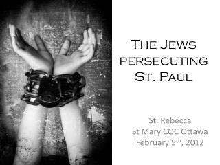 The Jews persecuting St. Paul