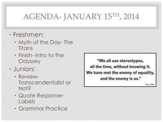 Agenda- January 15 th , 2014