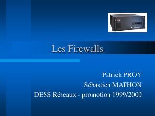 Les Firewalls