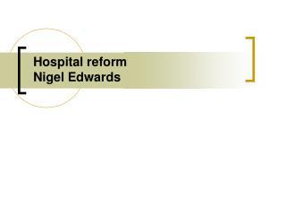 Hospital reform Nigel Edwards