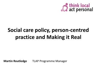 Social care policy, person-centred practice and Making it Real