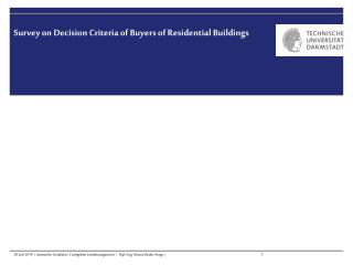 Survey on Decision Criteria of Buyers of Residential Buildings