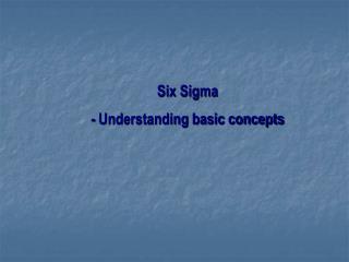 Six Sigma  - Understanding basic concepts