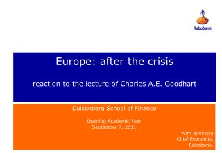 Europe: after the crisis reaction to the lecture of Charles A.E. Goodhart
