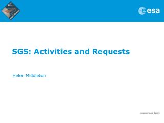 SGS: Activities and Requests