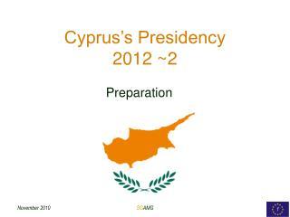 Cyprus's Presidency 2012 ~2