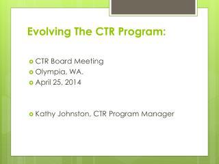 Evolving The CTR Program: