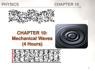 CHAPTER 10:  Mechanical Waves (4 Hours)