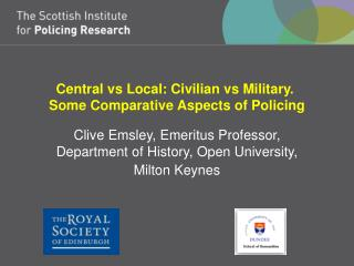 Central vs Local: Civilian vs Military.   Some Comparative Aspects of Policing