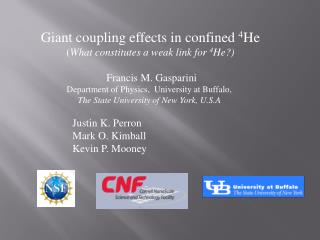 Giant coupling effects in confined  4 He ( What constitutes a weak link for  4 He?)