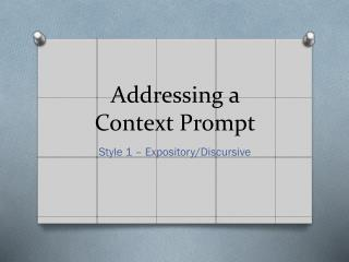 Addressing a Context Prompt