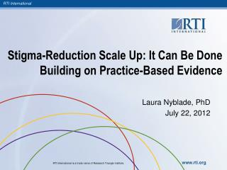 Stigma-Reduction  S cale  U p: It Can Be Done Building on Practice-Based Evidence