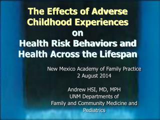 New Mexico Academy of Family Practice 2 August 2014 A ndrew HSI, MD, MPH UNM Departments  of