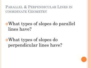 Parallel & Perpendicular Lines in coordinate Geometry