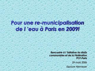 Pour une re-municipalisation de l'eau à Paris en 2009!