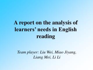 A report on the analysis of learners' needs in English reading