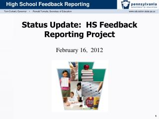 Status Update:  HS Feedback Reporting Project February 16,  2012