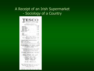A Receipt of an Irish Supermarket - Sociology of a Country