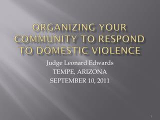 ORGANIZING YOUR COMMUNITY TO RESPOND TO DOMESTIC VIOLENCE