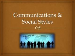 Communications & Social Styles