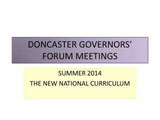 DONCASTER GOVERNORS' FORUM MEETINGS