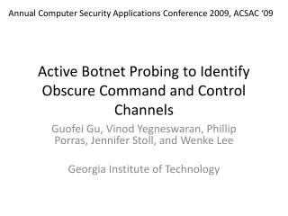 Active Botnet Probing to Identify Obscure Command and Control Channels