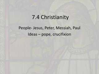 7.4 Christianity
