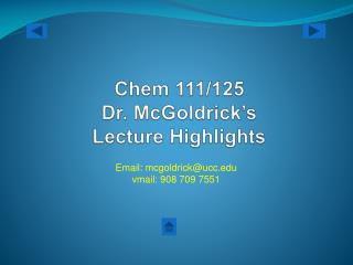 Chem  111/125 Dr.  McGoldrick�s Lecture Highlights