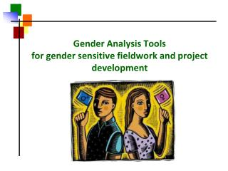 Gender Analysis Tools for gender sensitive fieldwork and project development
