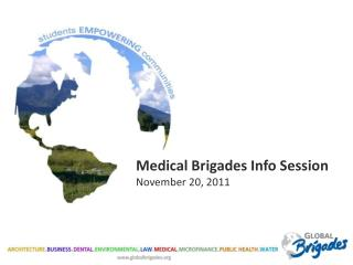 Medical Brigades Info Session November 20, 2011