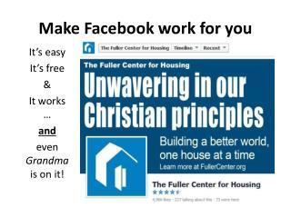 Make  Facebook  work for you