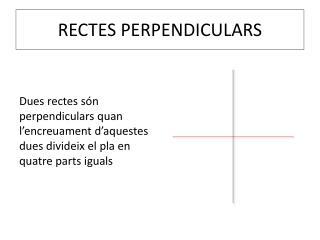 RECTES PERPENDICULARS