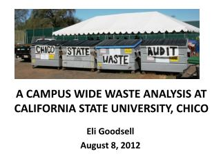 A CAMPUS WIDE WASTE ANALYSIS AT CALIFORNIA STATE UNIVERSITY, CHICO