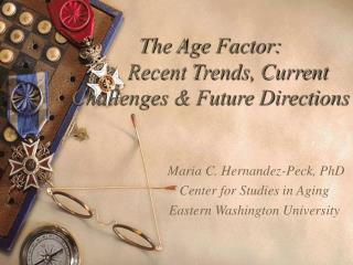 The Age Factor: Recent Trends, Current Challenges & Future Directions