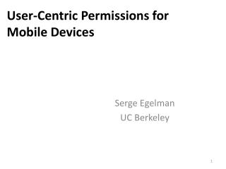 User-Centric Permissions for Mobile Devices