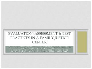 Evaluation,  assessment  & best practices in a family justice center