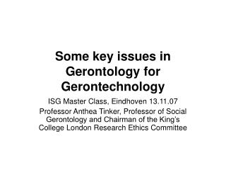 Some key issues in Gerontology for Gerontechnology