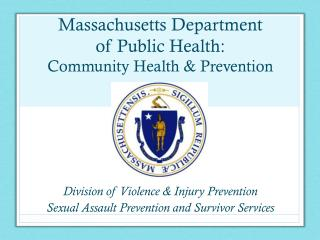 Massachusetts Department  of Public Health:  Community  Health  & Prevention
