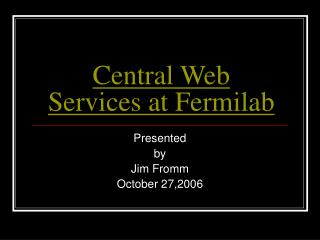 Central Web Services at Fermilab
