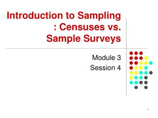 Introduction to Sampling : Censuses vs.  Sample Surveys