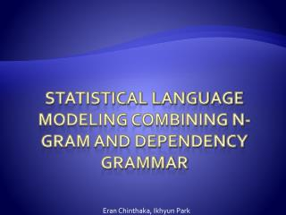 Statistical language modeling combining n-gram and dependency grammar