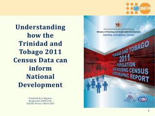 Understanding how the  Trinidad and Tobago 2011 Census Data can inform National Development