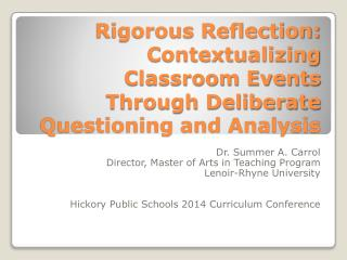 Rigorous Reflection:  Contextualizing Classroom Events Through Deliberate Questioning and Analysis