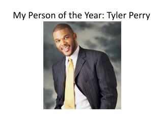 My Person of the Year: Tyler Perry