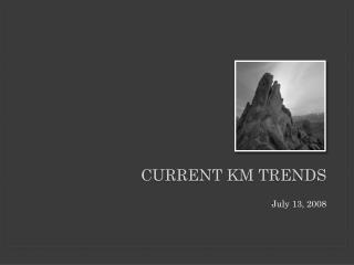 Current KM trends