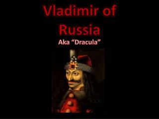 """Aka """"Dracula"""""""