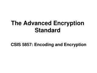The  Advanced Encryption Standard